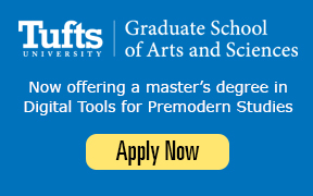 Tufts Graduate School of Arts and Sciences Now offering a master's degree in Digital Tools for Premodern Studies